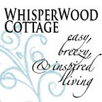 Whisperwood Cottage - a blog about decorating and cottage design